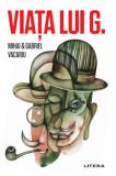Viata lui G. | Mihai Vacariu, Gabriel Vacariu, Litera