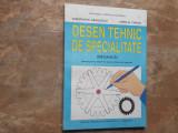 Desen Tehnic de Specialitate (Mecanica) manual anii III-IV - C. Radulescu, 1999
