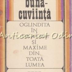 Buna Cuviinta Oglindita In Proverbe Si Maxime Din Toata Lumea -