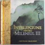 INTELEPCIUNE PENTRU MILENIUL III de HELEN EXLEY, 2004