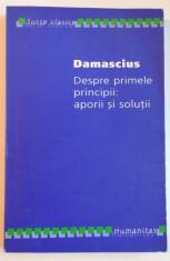 DESPRE PRIMELE PRINCIPII : APORII SI SOLUTII de DAMASCIUS , 2006 foto