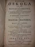 SZENTHE PAL - MAGYAR OSKOLA... GRAMMATIKA... ORATORIA... POESIS {1792}