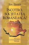 Incotro Societatea Romaneasca? - Ion Iliescu