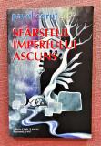 Sfarsitul imperiului ascuns. Cu dedicatie si autograful autorului - Pavel Corut, Alta editura, 1997