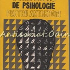 Compendiu De Psihologie Pentru Antrenori - Mihai Epuran, Irina Holdevici