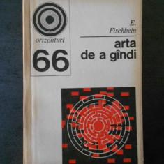 E. FISCHBEIN - ARTA DE A GANDI