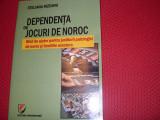DEPENDENTA  DE  JOCURI  DE  NOROC  ( stare foarte buna )  *