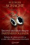 Secretul dezvaluit despre partenerii oglinda. Relatia de iubire privita ca o cale catre eliberarea interioara, Ruediger Schache
