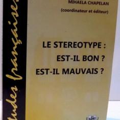 LE STEREOTYPE : EST-IL BON ? EST-IL MAUVAIS ? de MIHAELA CHAPELAN , 2016