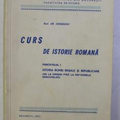 CURS DE ISTORIE ROMANA FASCICOLUL I , ISTORIA ROMEI REGALE SI REPUBLICANE (DE LA ORIGINI PANA LA REFORMELE GRACCHILOR) de EM. CONDURACHI , 1974