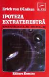 Ipoteza Extraterestra. Dovezile mele - Erich von Daniken