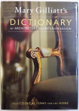 DICTIONARY OF ARCHITECTURE AND INTERIOR DESIGN -PLUS ESSENTIAL TERMS FOR THE HOME by MARY GILLIATTT , 2004