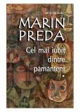 Cel mai iubit dintre pamanteni, 3 volume | Marin Preda, Cartex