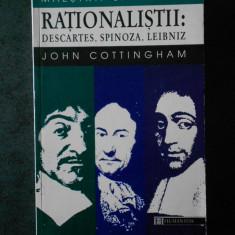 JOHN COTTINGHAM - RATIONALISTII: DESCARTES, SPINOZA, LEIBNIZ