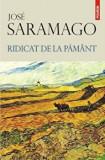 Cumpara ieftin Ridicat de la pamant/Jose Saramago