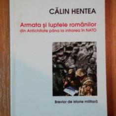 ARMATA SI LUPTELOR ROMANILOR - CALIN HENTEA