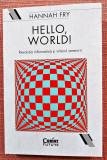 Hello, World! Revolutia informatica si viitorul omenirii - Hannah Fry, Corint, 2019
