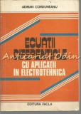 Ecuatii Diferentiale Cu Aplicatii In Electrotehnica - Adrian Corduneanu