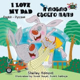 I Love My Dad: English Russian Bilingual Edition
