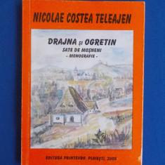 NICOLAE COSTEA TELEAJEN - DRAJNA SI OGRETIN_SATE DE MOSNENI ( MONOGRAFIE ) ,2005