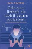 Cumpara ieftin Cele cinci limbaje ale iubirii pentru adolescenți