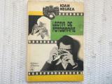 lectia de fotografie ioan negrea editura albatros 1984 RSR carte hobby foto