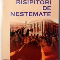 RISIPITORI DE NESTEMATE de STEFAN ALDEA , 2004