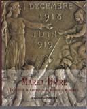 Marea Unire -Povestea ei ilustrata in medalii si plachete,carte 2018