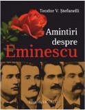 Amintiri despre Eminescu   Teodor V. Stefanelli