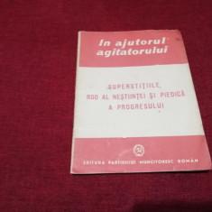IN AJUTORUL AGITATORULUI - SUPERSTITIILE ROD LA NESTIINTEI SI PIEDICA ... 1950