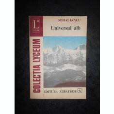 MIHAI IANCU - UNIVERSUL ALB