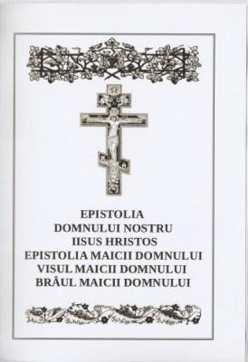 EPISTOLIA DOMNULUI NOSTRU IISUS HRISTOS, EPISTOLIA, VISUL, BRAUL MAICII DOMNULUI foto