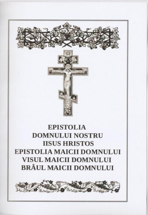 EPISTOLIA DOMNULUI NOSTRU IISUS HRISTOS, EPISTOLIA, VISUL, BRAUL MAICII DOMNULUI