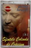 Casetă audio - Ștefan Hrușcă - Sfintele colinde de Crăciun - anul 2000