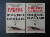 ROBERT LUDLUM - MANUSCRISUL LUI CHANCELLOR 2 volume