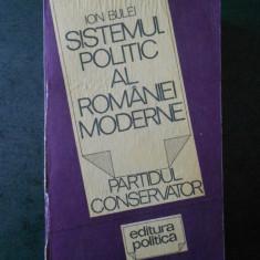 ION BULEI - SISTEMUL POLITIC AL ROMANIEI MODERNE. PARTIDUL CONSERVATOR