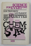 SILHOUETTES OF CHEMISTRY BY D.N. TRIFONOV AND L.G. VLASOV , 1987