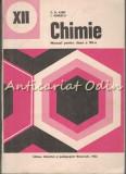 Cumpara ieftin Chimie. Manual Pentru Clasa A XII-A - C. D. Albu, I. Ionescu
