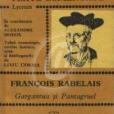 Francois Rabelais. Gargantua si Pantagruel