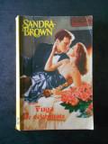 SANDRA BROWN - FUGA DE CELEBRITATE