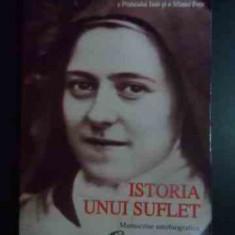 Istoria Unui Suflet - Manuscrise Autobiografice - Sfanta Tereza A Pruncului Isus Si A Sfintei Fete ,543417