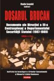 Dosarul Brucan. Documente ale Direcţiei a III-a Contraspionaj a Departamentului Securităţii Statului (1987-1989). Ediţia a II-a adăugită