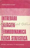 Intrebari Si Exercitii De Termodinamica Si Fizica Statistica - Margareta Ignat