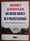 Are nevoie America de o politica externa?   / Henry Kissinger
