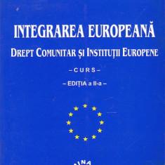 DUMITRU MAZILU - INTEGRAREA EUROPEANA. DREPT COMUNITAR SI INSTITUTII EUROPENE