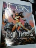 FRANK FRAZETTA - ICON - A retrospective by the Grand Master of Fantastic Art - album arta fantastica