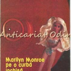 Marilyn Monroe Pe o Curba Inchisa - Danut Ungureanu