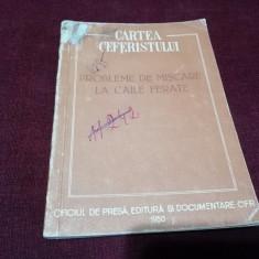 CARTEA CEFERISTULUI - PROBLEME DE MISCARE LA CAILE FERATE 1950 NR 1