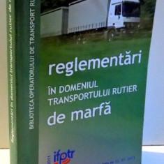 REGLEMENTARI IN DOMENIUL TRANSPORTULUI RUTIER DE MARFA , ACTUALIZATE LA 15.07.2011