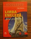 Dan Duțescu - LIMBA ENGLEZĂ FĂRĂ PROFESOR (2006) - Impecabilă!